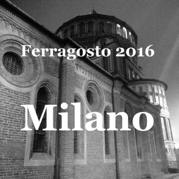 ferragosto 2016 Milano